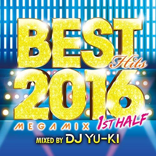 BEST HITS 2016 Megamix 1st Hal...