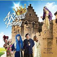 A Royal Fanny: The Soundtrack by Royal Fanny' 2012 Original Cast