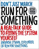 Run for Something: A Real-Talk Guide to Fixing ...