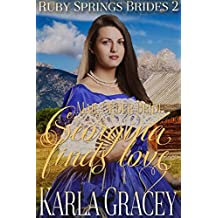 Mail Order Bride - Georgina Finds Love: Sweet Clean Historical Western Mail Order Bride Inspirational Romance (Ruby Springs Brides Book 2)