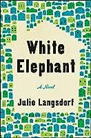 White Elephant: A Novel