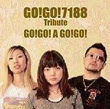 GO!GO!7188 Tribute - GO!GO! A GO!GO!」 画像