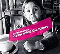 Never Mind the Future