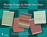Weaving Designs By Bertha Gray Hayes: Miniature Overshot Patterns 画像