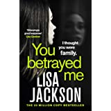 You Betrayed Me: The new gripping crime thriller from the bestselling author