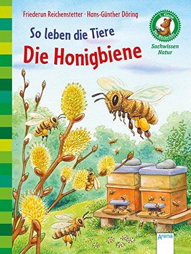 So leben die Tiere. Die Honigbiene: Der Buecherbaer. Sachwissen Natur. 1. Klasse: