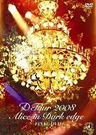 D Tour 2008 Alice in Dark edge FINAL [DVD]()