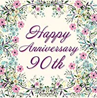 Happy Anniversary 90th: Pink Floral Guest Book for 90th Anniversary Wedding Birthday Memorial [並行輸入品]
