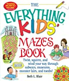 The Everything Kids' Mazes Book: Twist, Squirm, and Wind Your Way Through Subways, Museums, Monster Lairs, and Tombs (Everything® Kids)