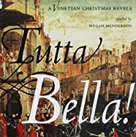 Tutta Bella Venetian Christmas Revels