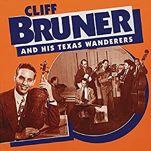 CLIFF BRUNER AND HIS TEXAS WANDERERS