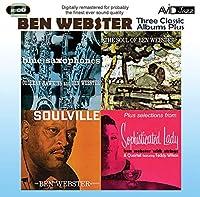 3 Classic Albums Plus - Ben Webster: Blue Saxophones / Soulville / Soul of Ben by Ben Webster (2011-10-25)