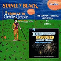 Dimensions in Sound/A Tribute to Charlie Chaplin by Stanley Black (2005-02-01)