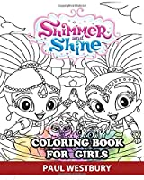 Shimmer and Shine Coloring Book for Girls: Great Activity Book to Color All Your Favorite Shimmer and Shine Characters