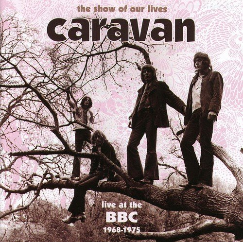 Show of Our Lives: Caravan at BBC 1968-1975