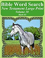 Bible Word Search New Testament: Mark (Bible Word Search Books for Adults Horse Lover's Edition)