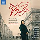 ベル・カント・バリー ~伝説の名オペラ・インプレサリオ(興行主)ドメニコ・バルバイヤを讃えて(BEL CANTO BULLY )