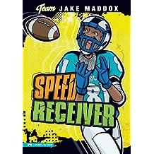 Jake Maddox: Speed Receiver (Team Jake Maddox Sports Stories)