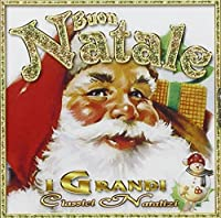 Audio Cd - Buon Natale I Grandi Classici Natalizi (1 CD)