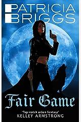 Fair Game: An Alpha and Omega novel: Book 3 Kindle Edition