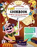 The Creative Child's YUM-Schooling Cookbook: 15 Step-by-Step Recipes - With Coloring and Activities (Cookbooks for Creative & Dyslexic Kids) 画像