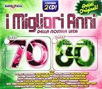 I Migliori Anni Della Nostra Vita 70 80
