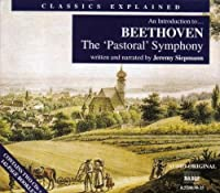 Classics Explained: Pastoral Symphony by L.V. Beethoven (2002-05-03)