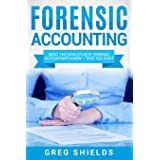 Forensic Accounting: What the World's Best Forensic Accountants Know