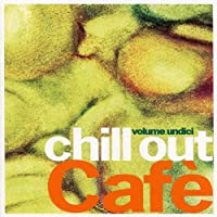 Vol. 11-Chill Out Cafe
