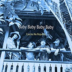 Czecho No Republic「Baby Baby Baby Baby」のジャケット画像