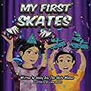 My First Skates: 5 Minute Story - The twins get skates for their birthday. The siblings learn all about their skates with their skate parts chart that makes them smart (My First Skate Books Super Series)