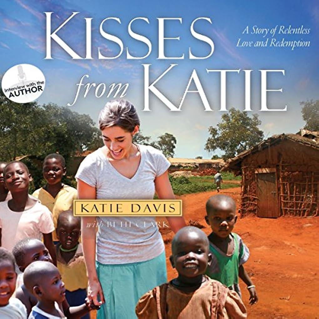 刺します毒液ステージKisses from Katie: A Story of Relentless Love and Redemption