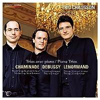 フランス・ロマン派のピアノ三重奏曲集 (Trios avec piano / Piano Trios - Chaminade   Debussy   Lenormand / Trio Chausson) [輸入盤]