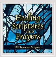Healing Scriptures & Prayers 1: Old Testament
