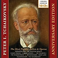 Tchaikovsky: The Most Popular Ballets & Operas - Anniversary Edition