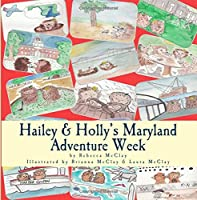 Hailey & Holly's Maryland Adventure Week: Two Cousins Explore Annapolis, the Chesapeake Bay and Other Maryland Treasures! (Hailey & Holly Hedgehog)