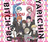 【Amazon.co.jp限定】Touch You「ヤリチン☆ビッチ部」主題歌(Amazon.co.jp限定 デカジャケ(ジャケット絵柄)付)