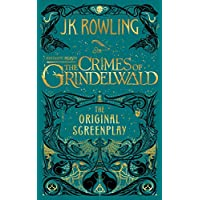 Fantastic Beasts - the Crimes of Grindelwald: The Original Screenplay (Harry Potter)