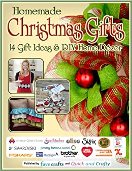 Homemade Christmas Gifts: 14 Gift Ideas & DIY Home Decor by [FaveCrafts, Editors of]