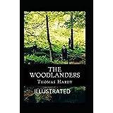 The Woodlanders (Illustrated)
