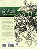 Fantastic Ornament, Series Two: 118 Designs and Motifs (Dover Pictorial Archive) 画像