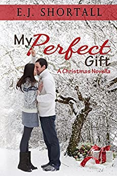 My Perfect Gift: Christmas by [Shortall, E.J.]