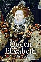 Makers of History: Queen Elizabeth