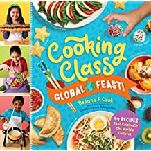 Cooking Class Global Feast!: 44 Recipes That Celebrate the World's Cultures