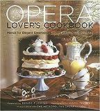 The Opera Lover's Cookbook: Menus for Elegant Entertaining