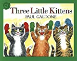 Three Little Kittens (Folk Tale Classics)