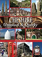 Cheshire Unusual & Quirky