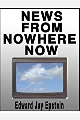 News From Nowhere Now:: Television and the News Kindle Edition