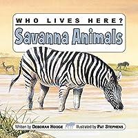 Who Lives Here? Savanna Animals