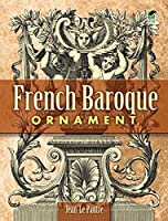 French Baroque Ornament (Dover Pictorial Archive) by Jean Le Pautre(2008-02-04)